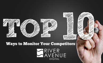 ways to monitor competitors River Avenue Digital